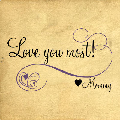 Love You Most Mommy Wall Decals Trading Phrases