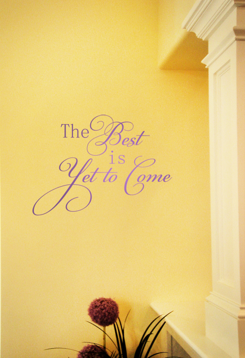 The Best Is Yet To Come Decal Trading Phrases