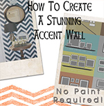 5 Ways to Create An Accent Wall- No Paint Required!