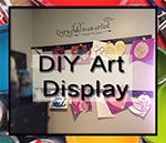 DIY Art Display Project