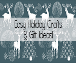 Holiday Crafts and Gift Ideas
