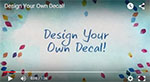 Video: Decals Your Way!