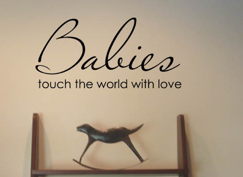 Babies Touch The World With Love Wall Decal