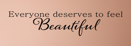 Everyone Deserves to Feel Beautiful Wall Decal