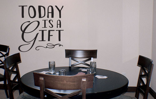 Today Is A Gift Decal