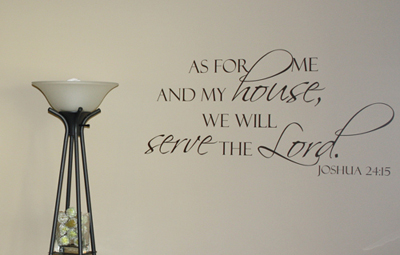 Me And My House Serve Lord Wall Decal