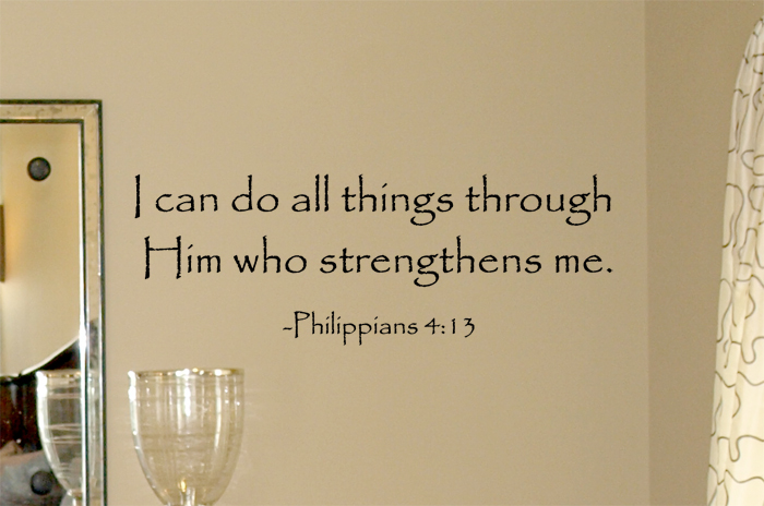 Him Who Strengthens Me Wall Decals