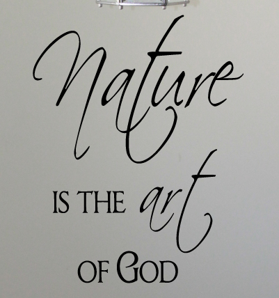 Nature is the Art of God Wall Decals