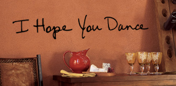 I Hope You Dance Wall Decal