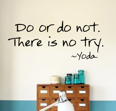 There Is No Try Wall Decals