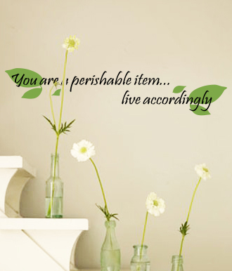 You Are Perishable Wall Decal