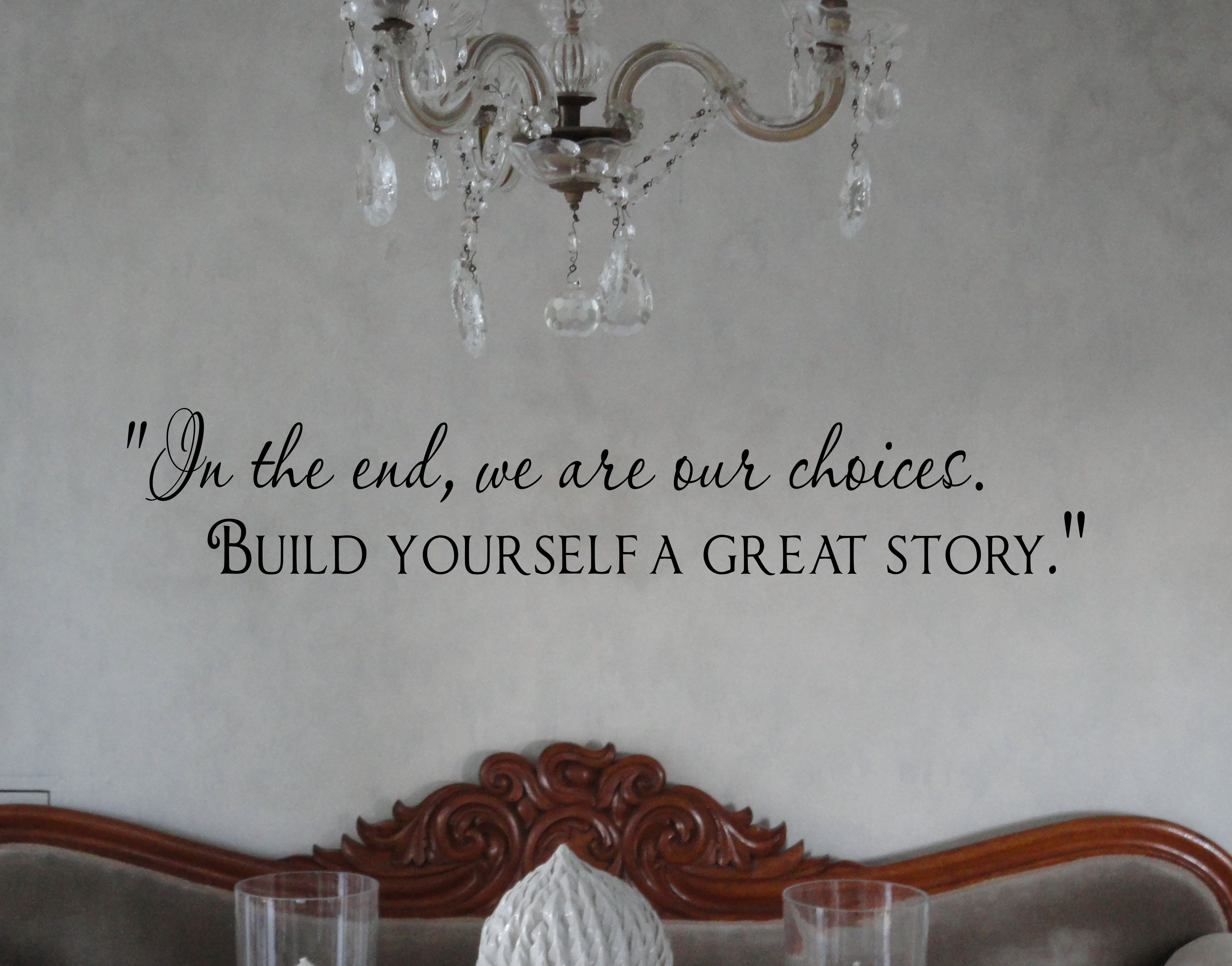 We Are Our Choices Wall Decal