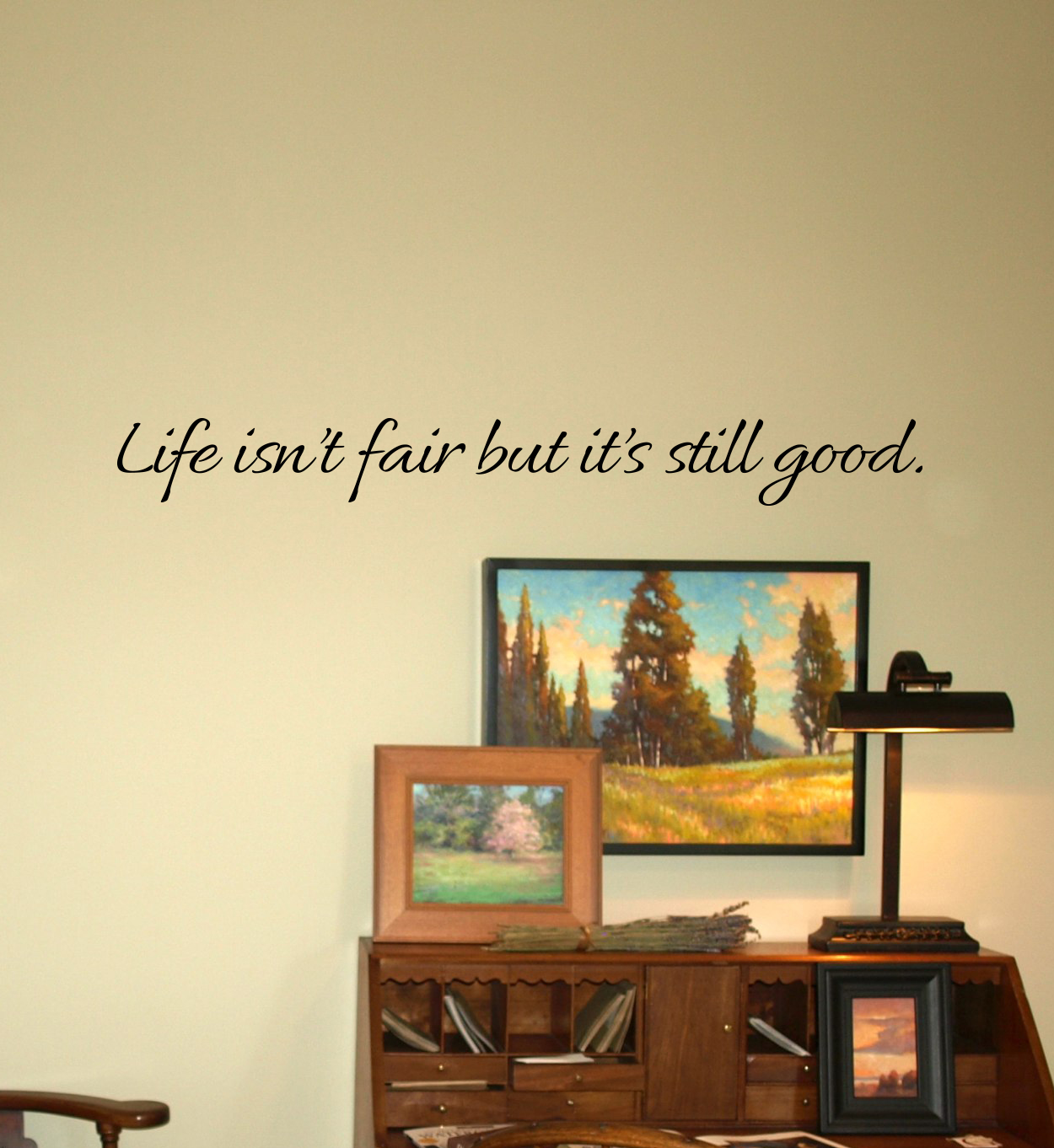 Life Isn\'t Fair But It\'s Still Good Wall Decal - Trading Phrases