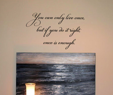 Once Is Enough Wall Decal