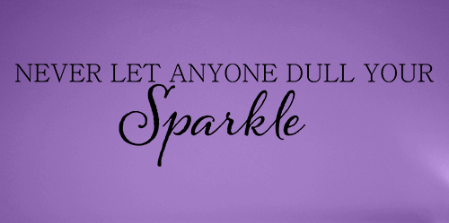 Dull Your Sparkle Wall Decal
