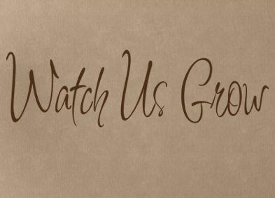 Watch Us Grow Wall Decal