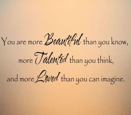 You Are More Beautiful Talented Loved Wall Decal