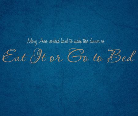 Eat It Or Go To Bed Wall Decals