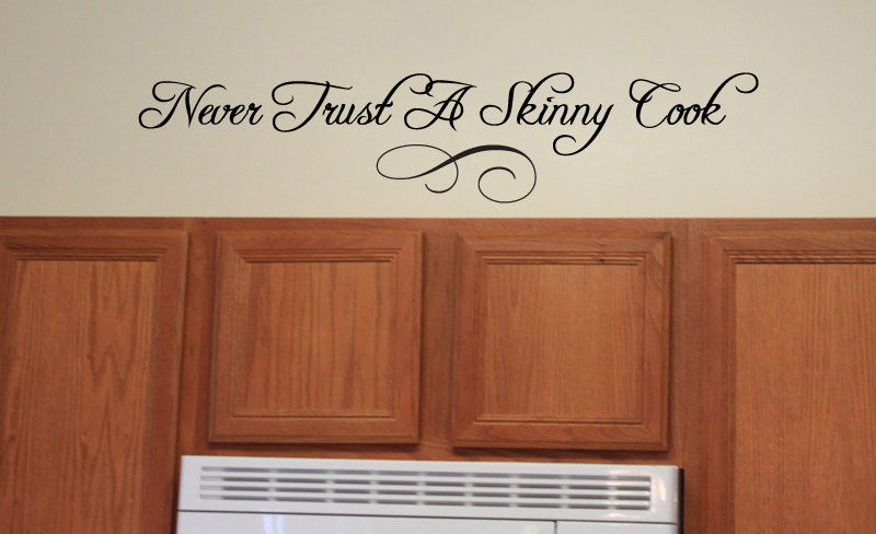 Never Trust Skinny Cook II Wall Decal
