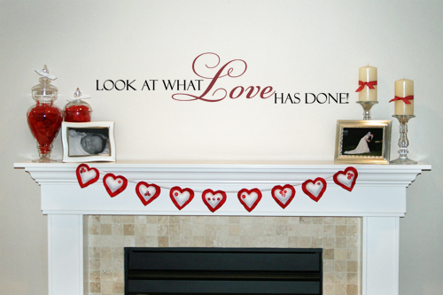 Look At What Love Has Done Wall Decal