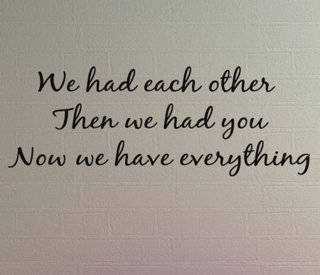 Had Each Other Now Everything Wall Decals
