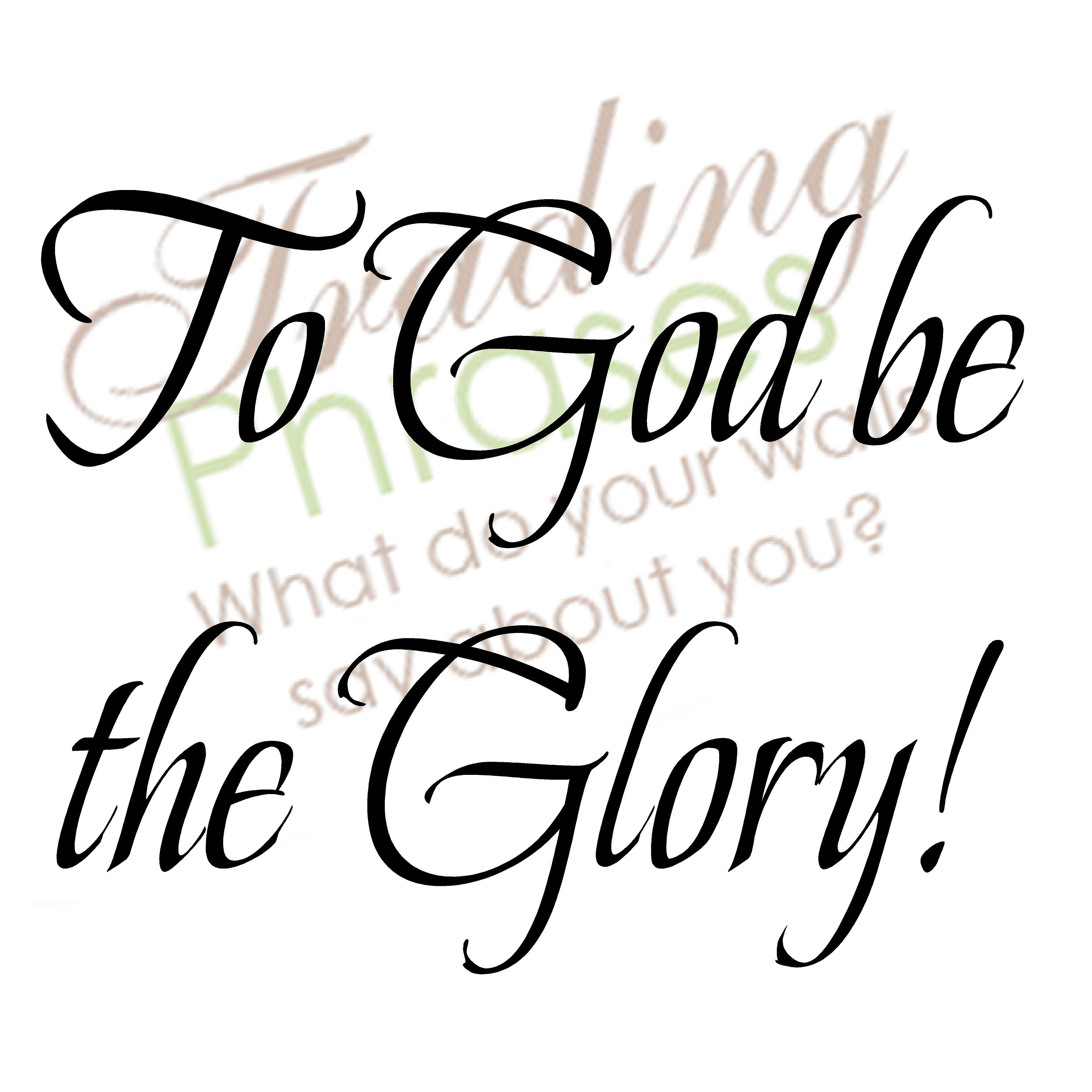 To God Be The Glory Decal Trading Phrases