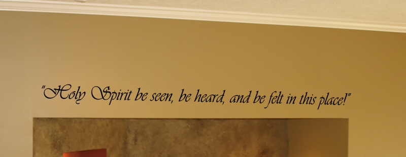 Holy Spirit Be Seen - Wall Decal