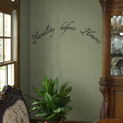 Humility before Honors Wall Decal