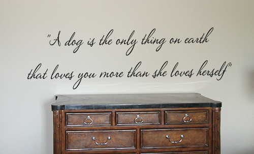 Dog Is Only Thing On Earth Wall Decal