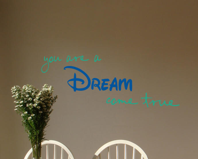 You are a Dream Come True Wall Decals