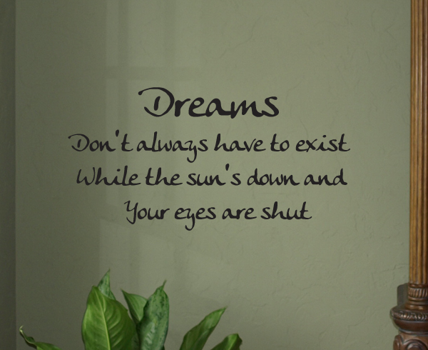 Dreams Don't Have To Exist Wall Decal Item