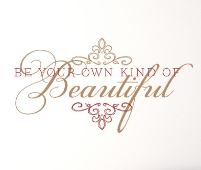 Be Your Own Kind Of Beautiful II Wall Decals