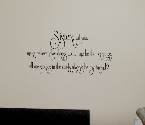 Sister Will You Wall Decals