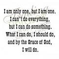 I Am Only One Wall Decal