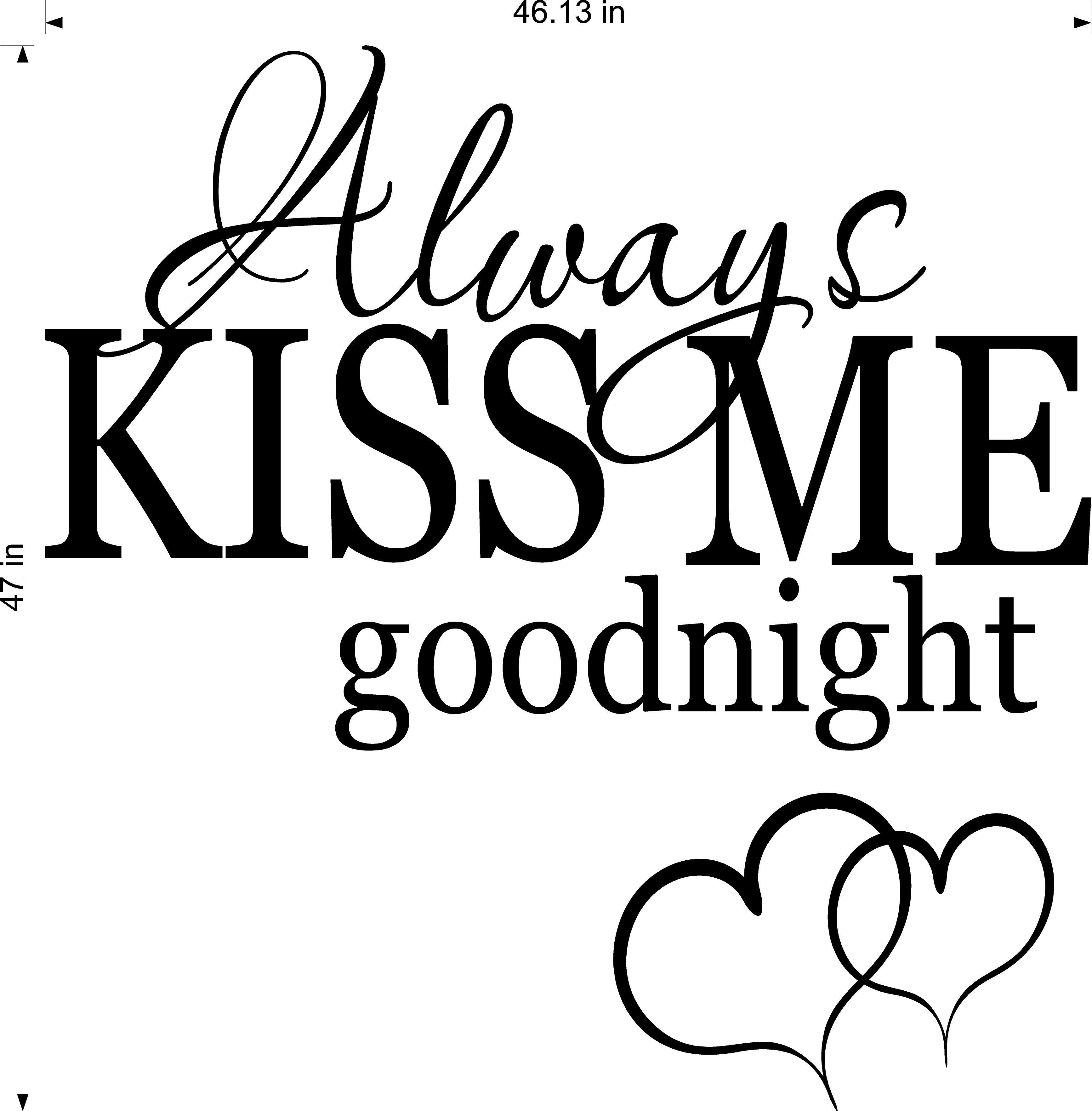 Always Kiss Me Goodnight XL