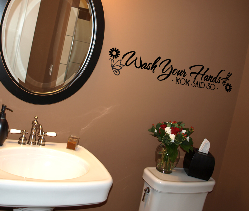 Wash Your Hands Mom Said So Wall Decal