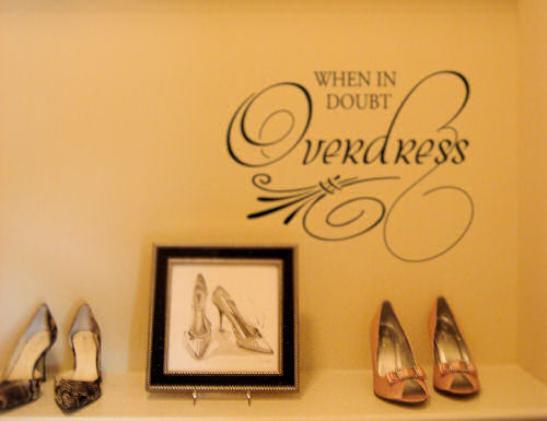 When in Doubt Overdress | Wall Decals