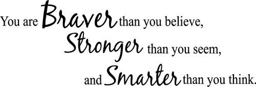 Braver Stonger Smarter | Wall Decals