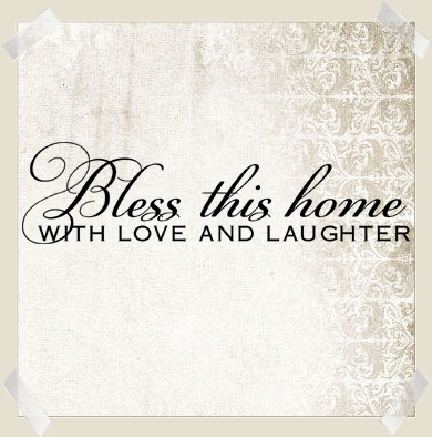 Bless This Home With Love Laughter | Wall Decals
