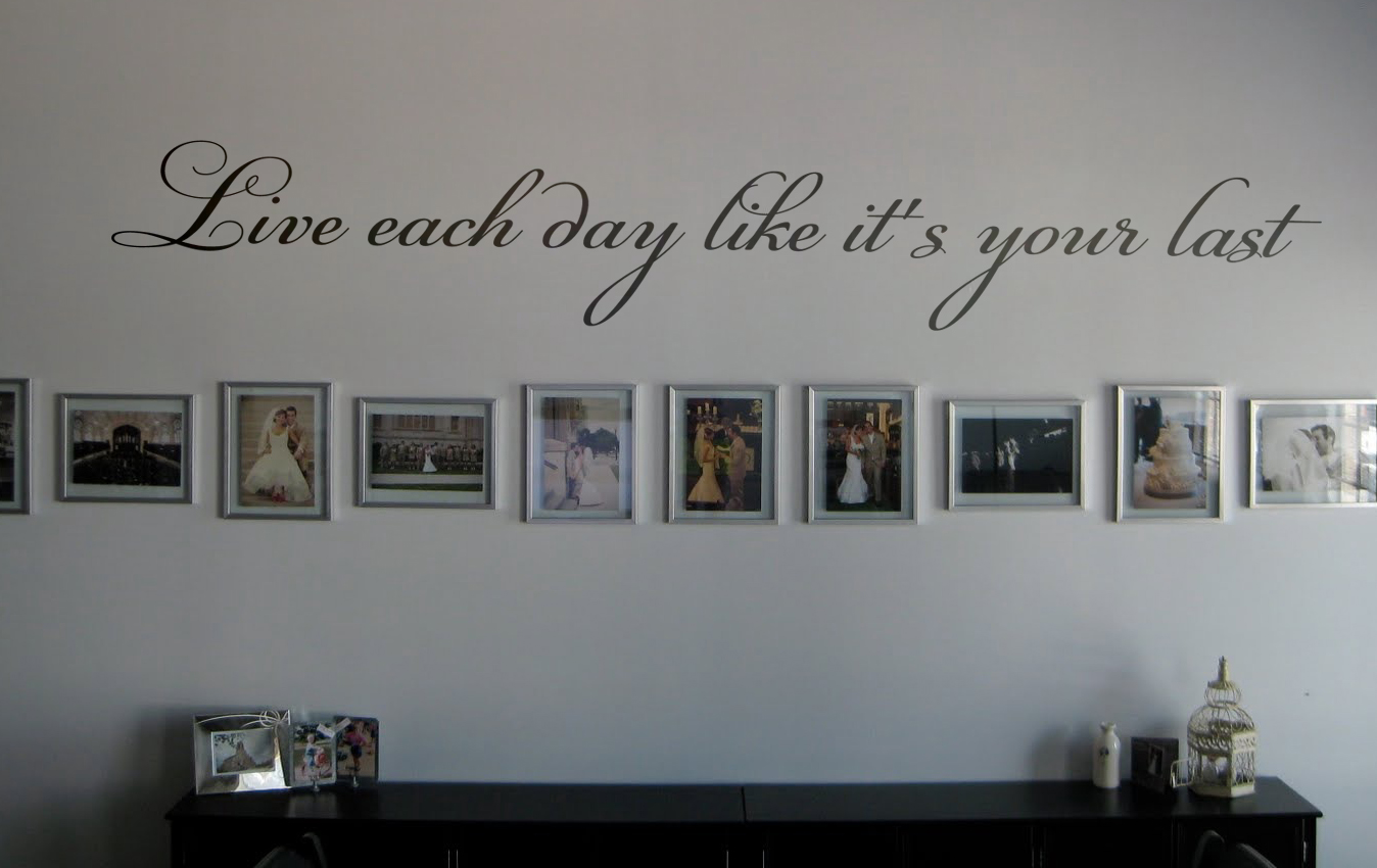 Live Each Day Like Wall Decal