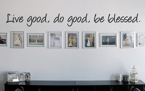 Live Good Do Good Be Blessed II Wall Decal