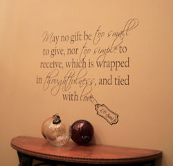 May No Gift Be Too Small | Wall Decals
