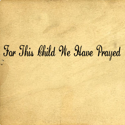 For This Child We Have Prayed | Wall Decals