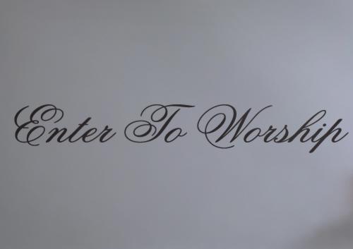 Enter To Worship Decal