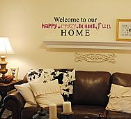 Welcome To Our Happy Home Wall Decal