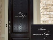 Always Come Home Safe Wall Decal