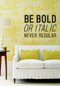 Be Bold Wall Decal