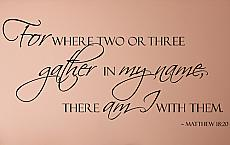 For Where Two or Three Gather Wall Decal