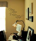 To Know Is Not Enough Wall Decal
