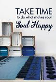 What Makes Your Soul Happy Wall Decal